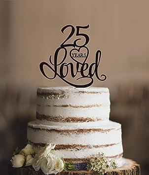 25 Ans Loved Gâteau Classy 25e Anniversaire Décoration 25