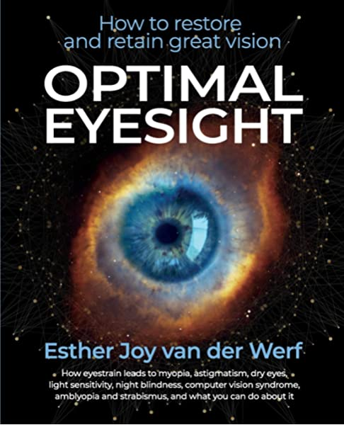 Optimal Eyesight: How to Restore and Retain Great Vision: van der Werf,  Esther Joy, Salvador M.D., Amelia: 9781935894179: Amazon.com: Books