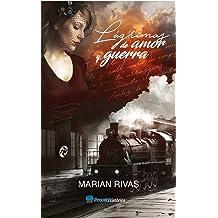LÁGRIMAS DE AMOR Y GUERRA (Spanish Edition) Nov 14, 2016