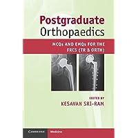 Postgraduate Orthopaedics: MCQs and EMQs for the FRCS (Tr & Orth)