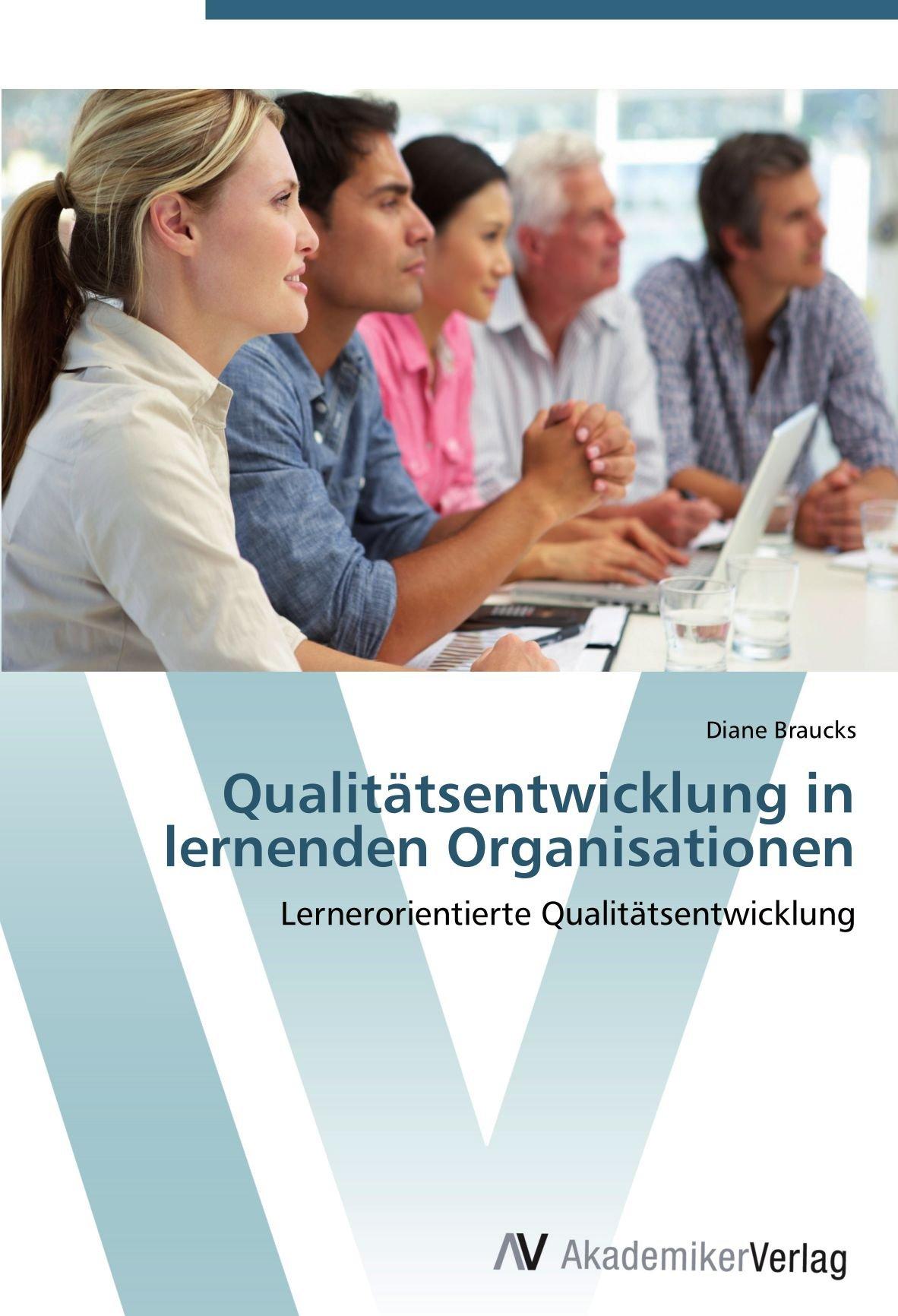 Qualitätsentwicklung in lernenden Organisationen: Lernerorientierte Qualitätsentwicklung (German Edition) pdf epub