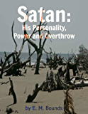 Satan: His Personality, Power and Overthrow