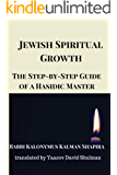 Jewish Spiritual Growth: A Step-by-Step Guide by a Hasidic Master