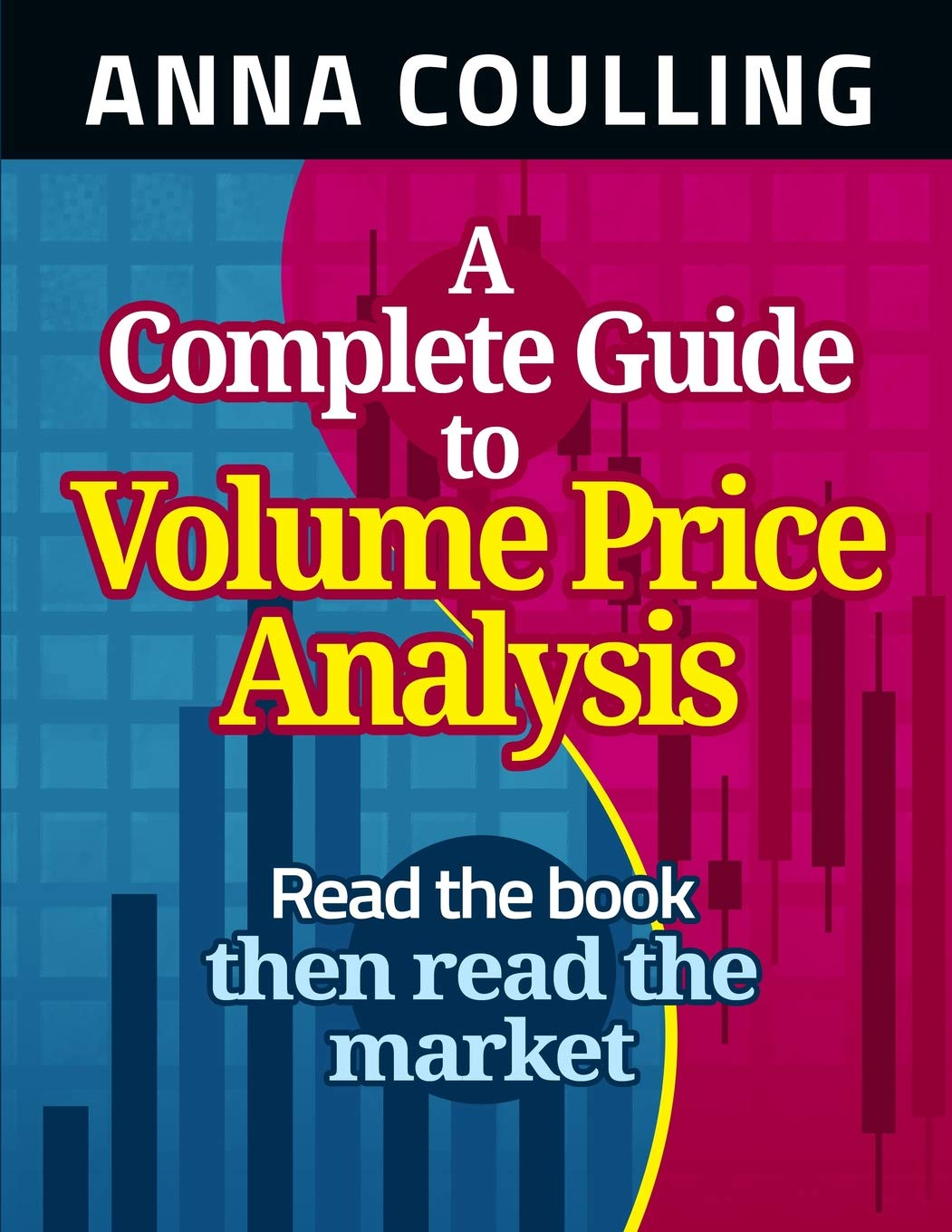 A Complete Guide To Volume Price Analysis: Amazon.es: Anna Coulling: Libros en idiomas extranjeros