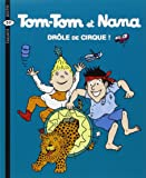 Tom-Tom et Nana, Tome 7 : Drôle de cirque !