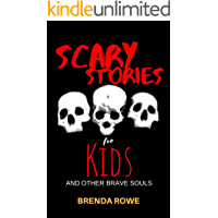 Scary Stories for Kids and Other Brave Souls