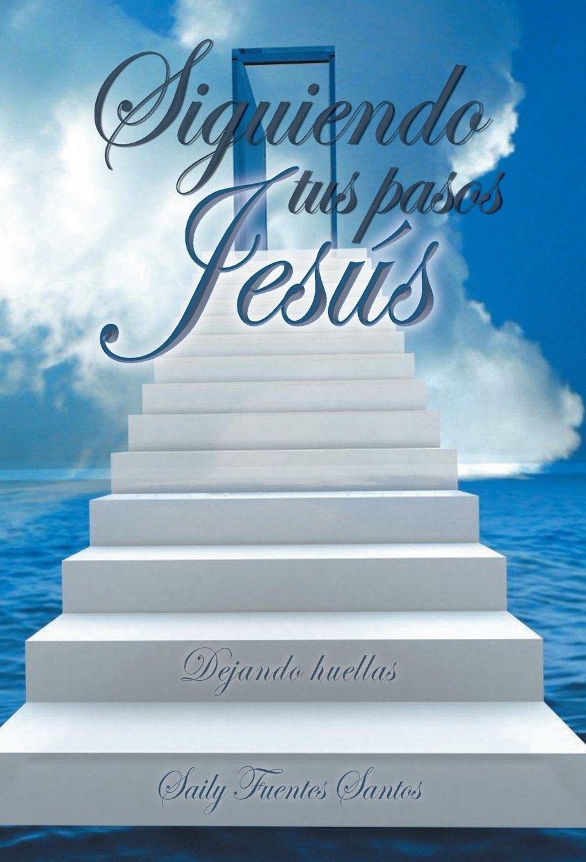 Siguiendo Tus Pasos Jesus: Dejando Huellas: Amazon.es: Santos ...