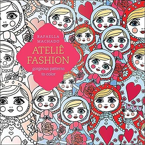 Ateliê Fashion: Gorgeous Patterns to Color