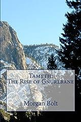 Tamyth: The Rise of Gnurlbane (The Tamyth Trilogy Book 1) Kindle Edition
