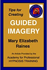Article: Tips for Creating Guided Imagery that Works (Hypnosis and Guided Imagery Book 1) Kindle Edition