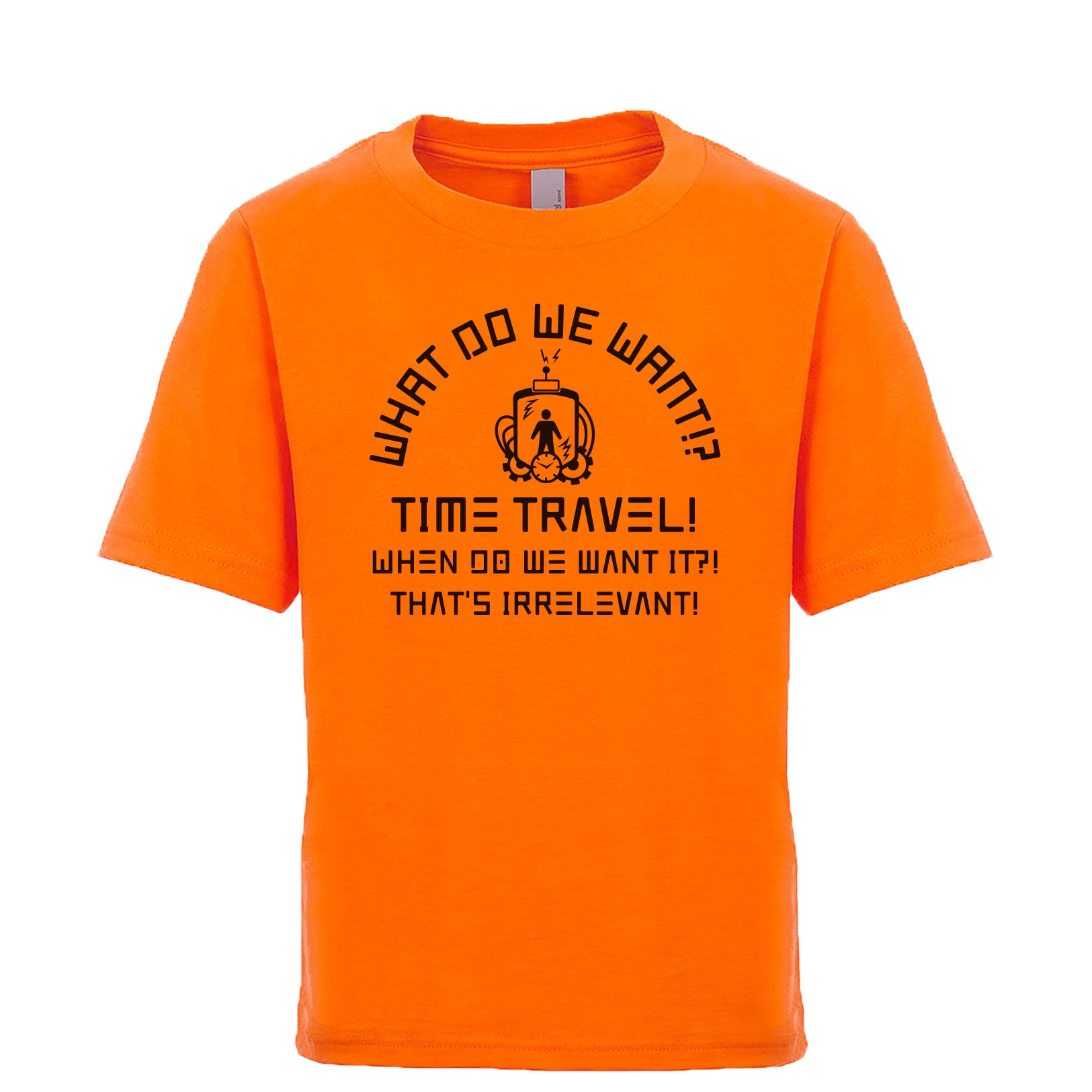 Shirtgoals What Do We Want!? Time Travel! When Do We Want It?! That's Irrelevant! Unisex Kids Tee Orange Medium