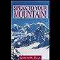 Speak To Your Mountain! (English Edition)