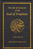 The Life & Character of the Seal of Prophets - Volume III