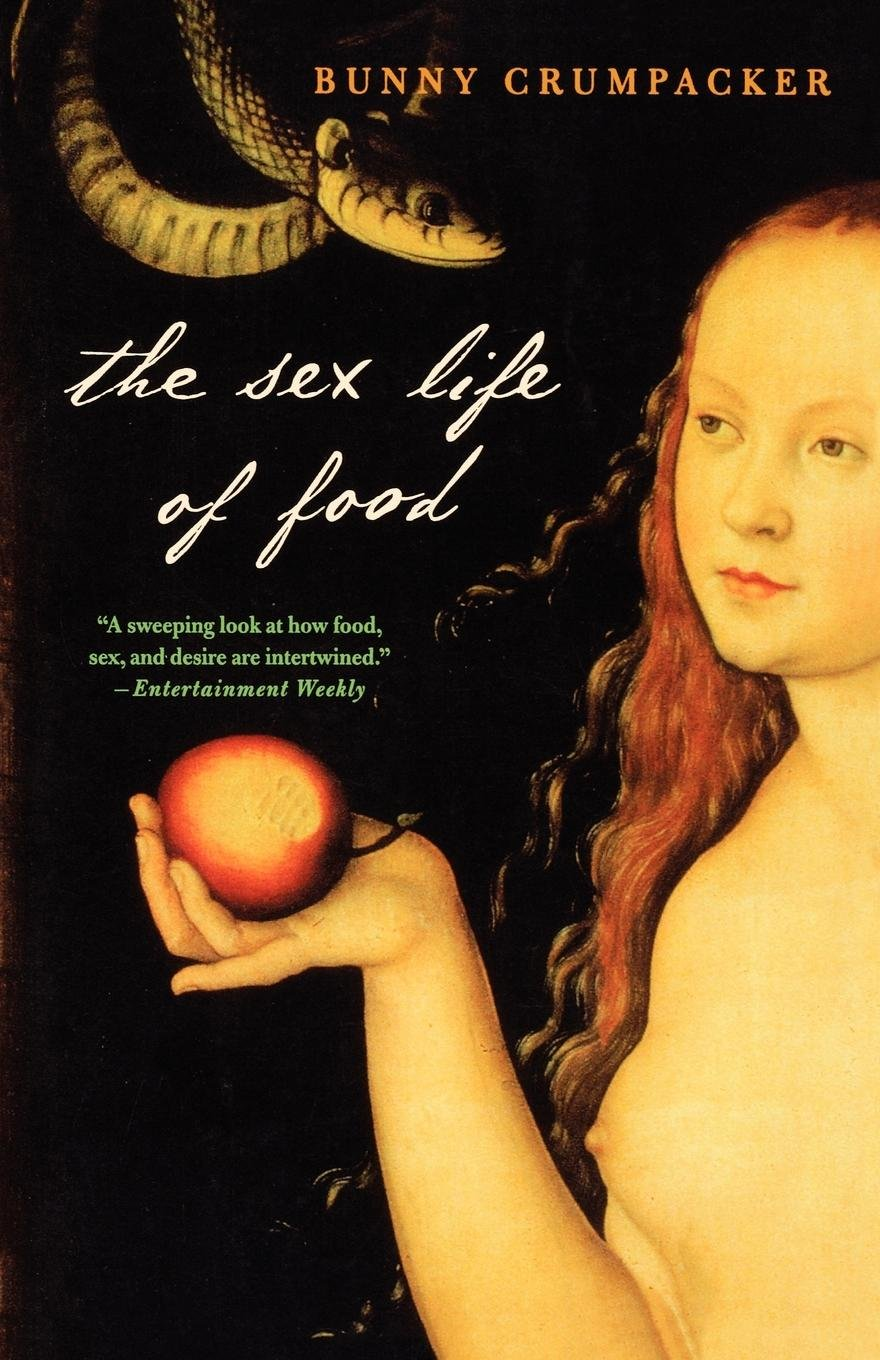The Sex Life of Food: When Body and Soul Meet to Eat pdf epub