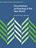 Documentary Archaeology in the New World (New Directions in Archaeology)