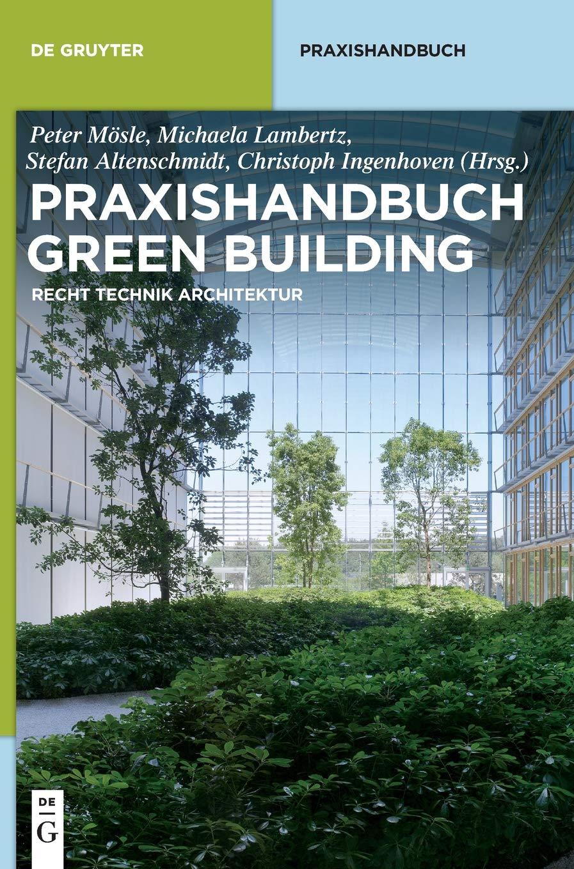 Praxishandbuch Green Building  Recht Technik Architektur  De Gruyter Praxishandbuch