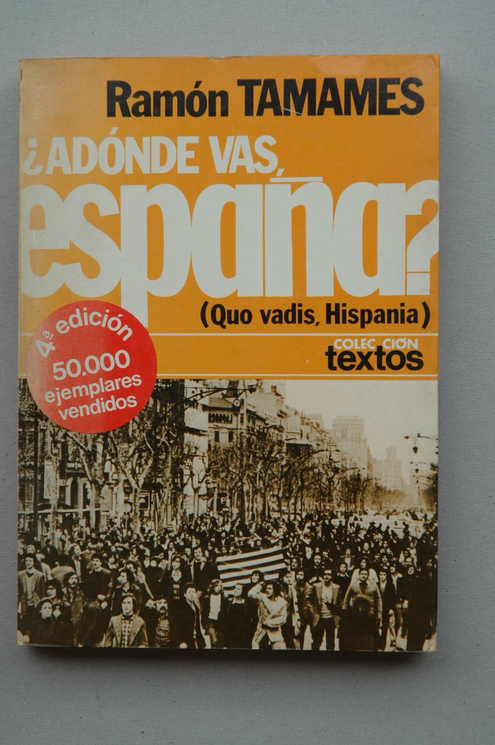 Adónde vas, España?: Quo vadis, Hispania ; con un prefacio ...