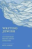 Writing Jewish: Contemporary British-Jewish