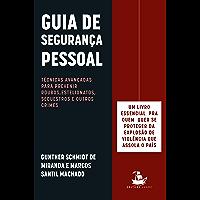 Guia de segurança pessoal: Técnicas avançadas para prevenir roubos, estelionatos, sequestros e outros crimes