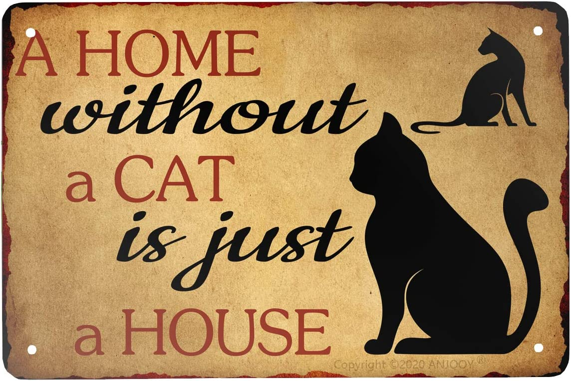 Vintage Metal Tin Signs A Home Without A Cat is Just A House Wall Plaque Poster for Home Coffee Funny Wall Decor Art 8 X 12 Inch
