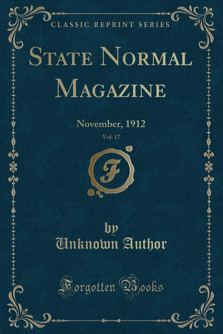 Download State Normal Magazine, Vol. 17: November, 1912 (Classic Reprint) PDF