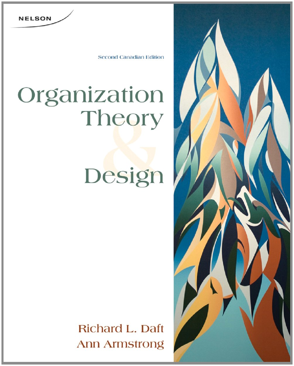 Organization Theory Design Ca Richard L Daft Ann Armstrong 9780176503680 Amazon Com Books