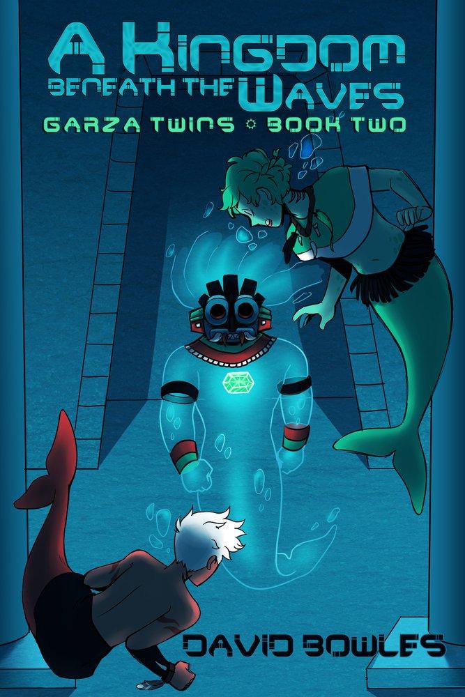 Read Online A Kingdom Beneath the Waves (Garza Twins) (Volume 2) PDF