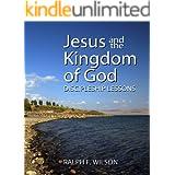 Jesus and the Kingdom of God: Discipleship Lessons (JesusWalk Bible Study Series)