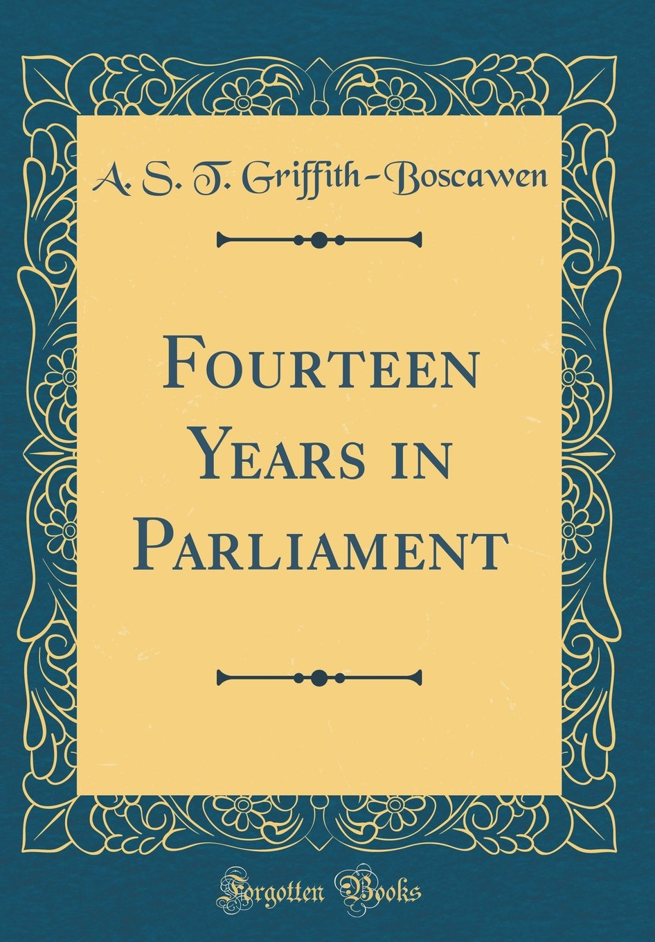 Download Fourteen Years in Parliament (Classic Reprint) pdf epub