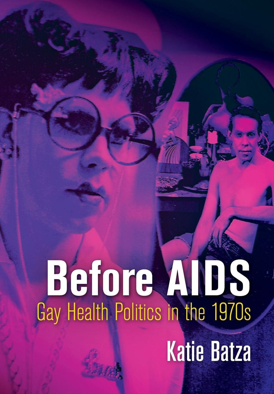 Download Before AIDS: Gay Health Politics in the 1970s (Politics and Culture in Modern America) pdf