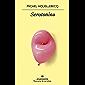 Serotonina (PANORAMA DE NARRATIVAS nº 994) (Spanish Edition)