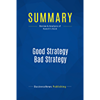 Summary: Good Strategy Bad Strategy: Review and Analysis of Rumelt's Book (English Edition)