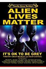 Alien Lives Matter: It's OK To Be Grey Kindle Edition