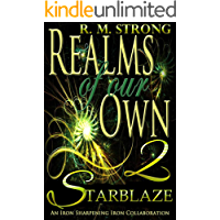 Starblaze: An Iron Sharpening Iron Collaboration (Realms of Our Own 2)