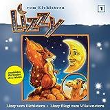 Lizzy vom Eichistern Folge 1 - Lizzy vom Eichistern / Lizzy fliegt zum Wüstenstern
