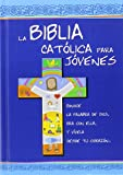 BIBLIA CATOLICA PARA JOVENES LA CARTONE