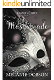 The Masquerade: A Legacy of Love Novel