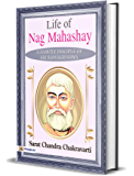 Life of Nag Mahashay A SAINTLY DISCIPLE OF SRI RAMAKRISHNA