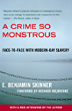 A Crime So Monstrous: Face-to-Face with Modern-Day Slavery (English Edition)