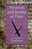 Mysteries and Secrets of Time: Time Warps, Time Travel, Reincarnation and Deja Vu