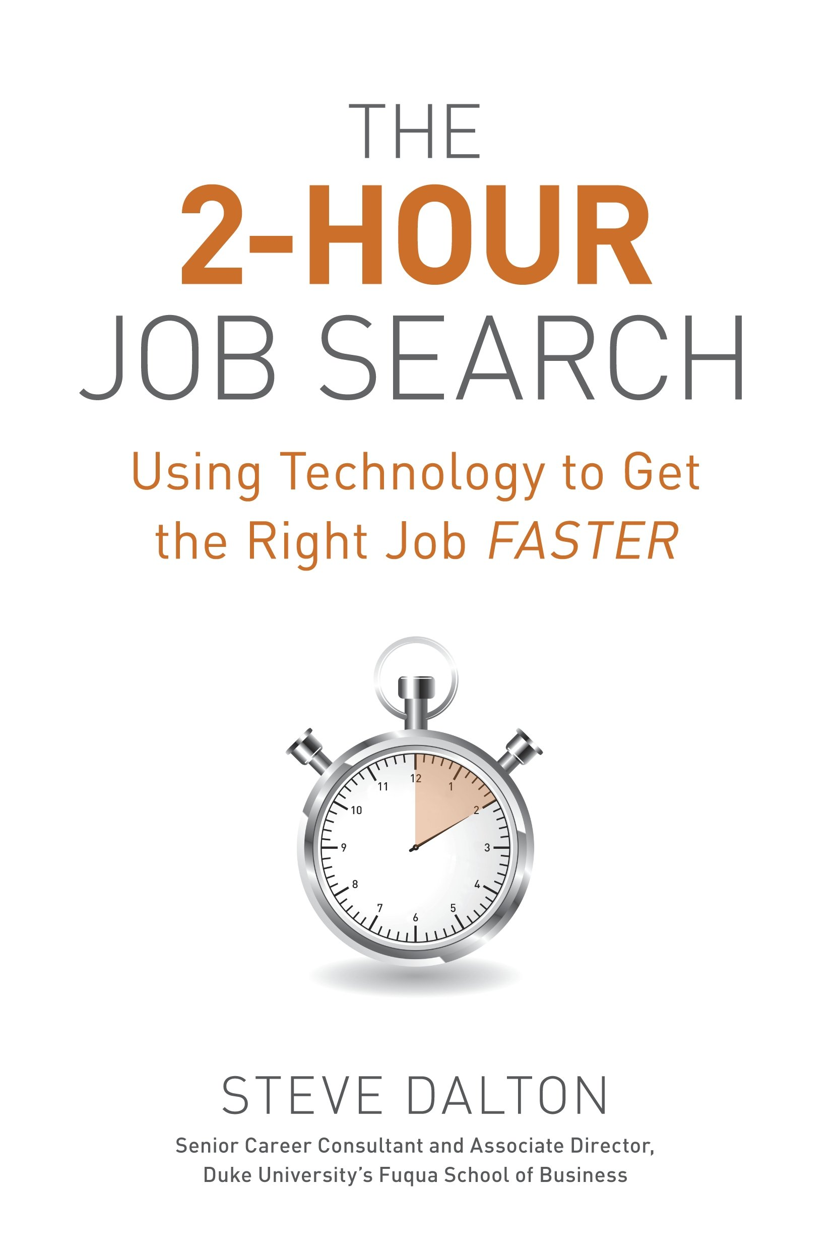 The 2 hour job search using technology to get the right job the 2 hour job search using technology to get the right job faster steve dalton 9781607741701 amazon books magicingreecefo Choice Image