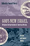 God's New Israel: Religious Interpretations of American Destiny