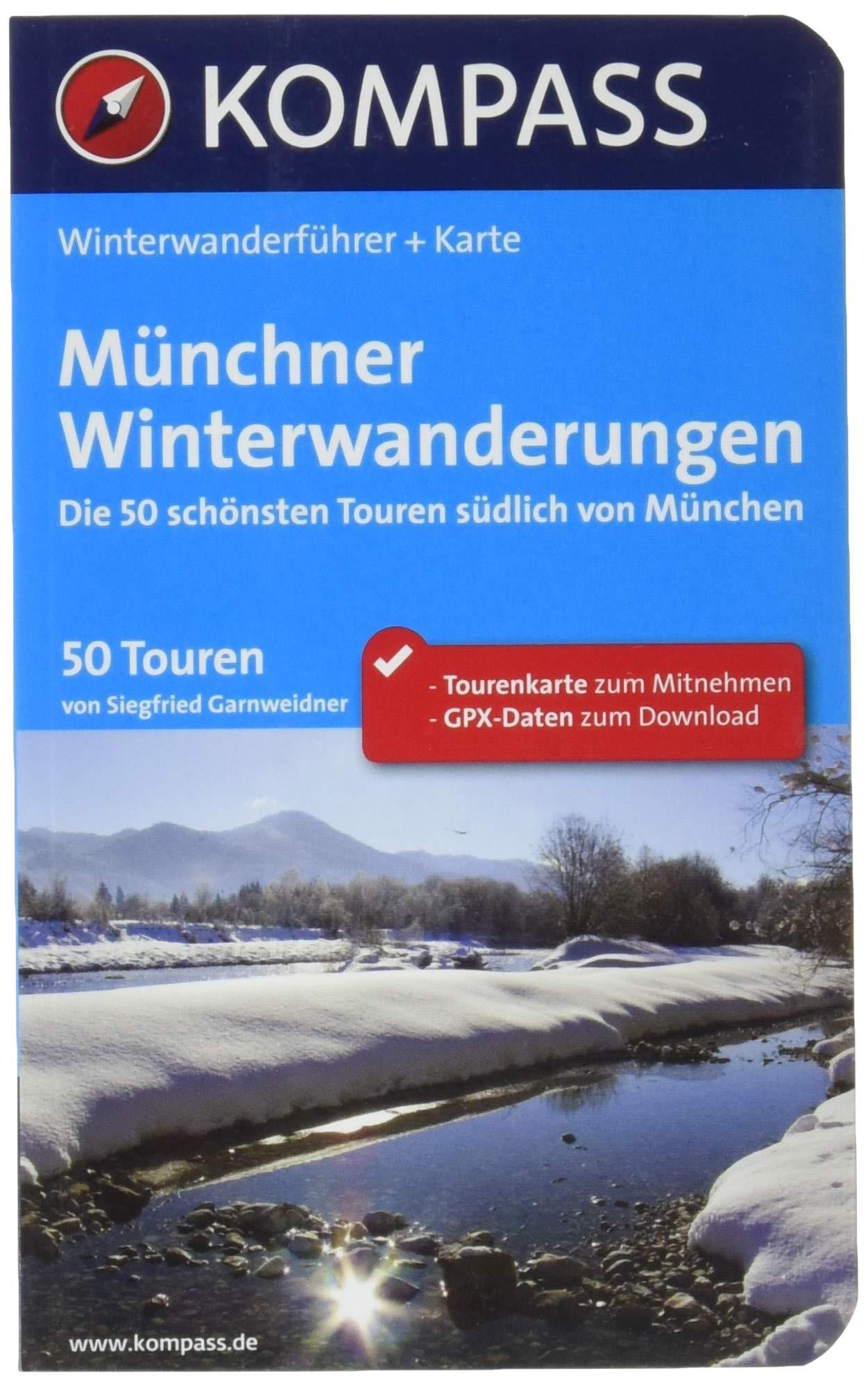 KOMPASS Wanderführer Münchner Winterwanderungen  Winterwanderführer Mit Extra Tourenkarte 1 50.000 50 Touren GPX Daten Zum Download