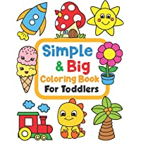 Simple & Big Coloring Book for Toddler: 100 Easy And Fun Coloring Pages For Kids, Preschool and Kindergarten