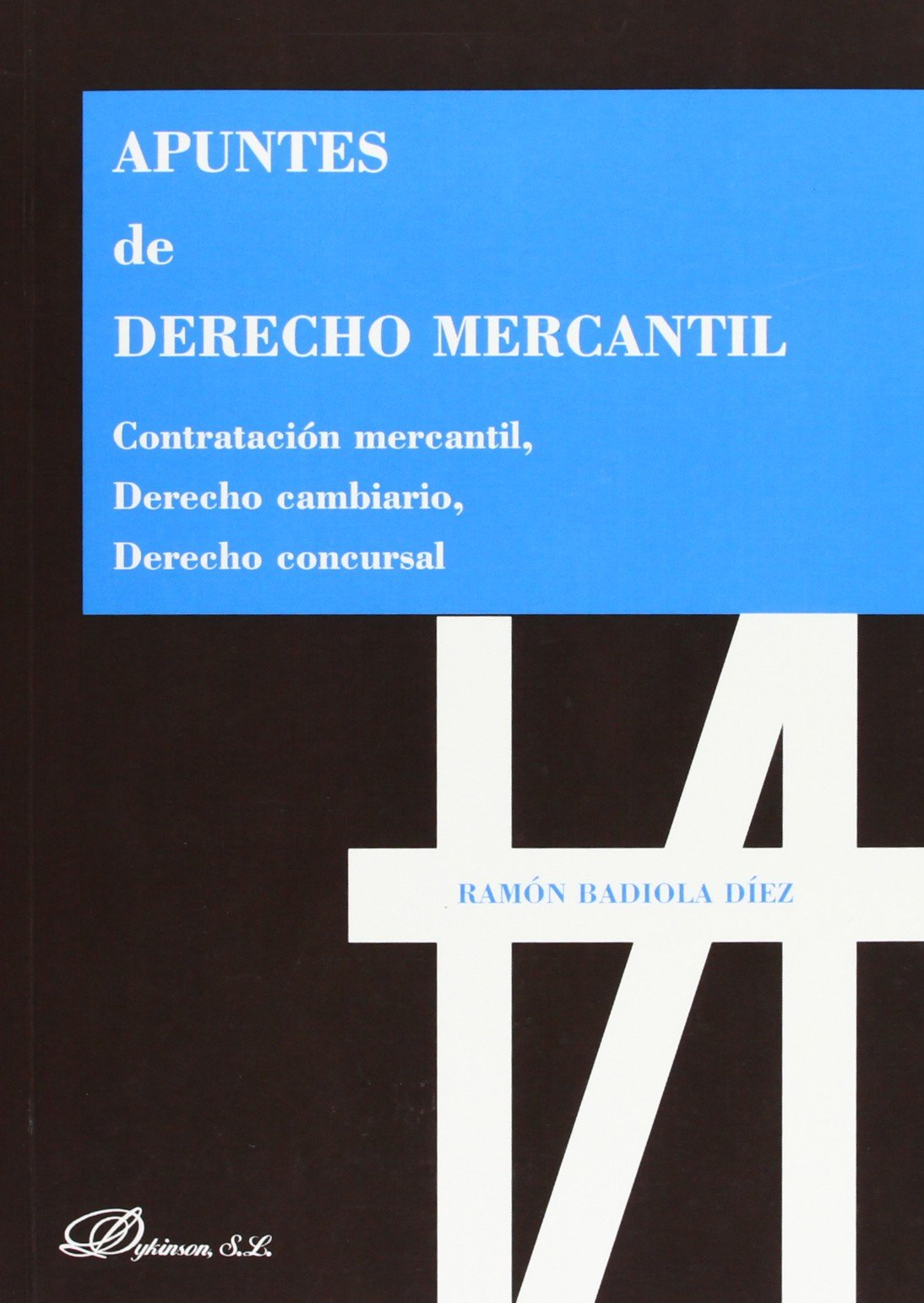 Apuntes de derecho mercantil / Commercial law notes: Contratación mercantil, derecho cambiario, derecho concursal / Commercial Agreements, Exchange Law, Bankruptcy Law (Spanish Edition) pdf epub