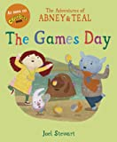 The Adventures of Abney & Teal: The Games Day (The Adventures of Abney and Teal)