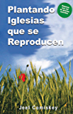Plantando Iglesias que Reproducen (Spanish Edition)