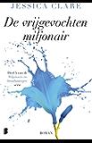 De vrijgevochten miljonair (Miljonairs en bruidsmeisjes Book 5)