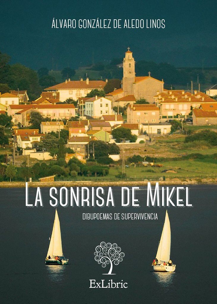 La sonrisa de Mikel. Dibupoemas de supervivencia: Amazon.es: González de Aledo Linos, Álvaro: Libros