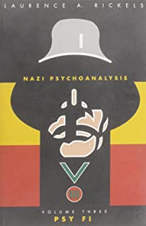 Nazi Psychoanalysis, Volume I: Only Psychoanalysis Won the War